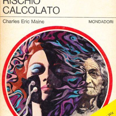 Charles Eric Maine. Rischio calcolato