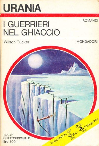 Wilson Tucker. I guerrieri nel ghiaccio