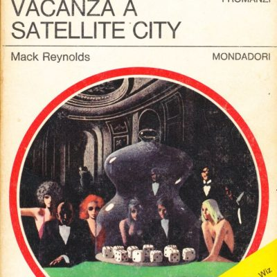 Mack Reynolds. Vacanza a Satellite City