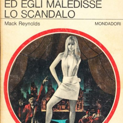 Mack Reynolds. Ed egli maledisse lo scandalo