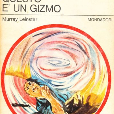Murray Leinster. Questo è un Gizmo