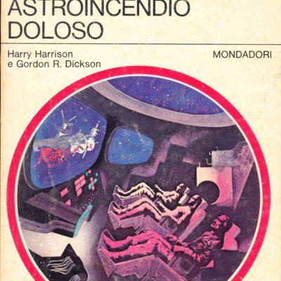 Harry Harrison - Gordon R. Dickson. Astroincendio doloso