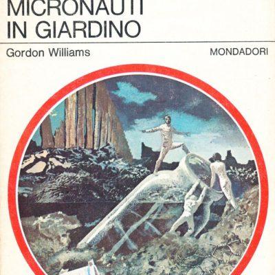 Gordon Williams. Micronauti in giardino