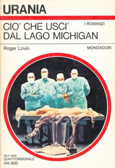 Roger Lovin. Cio' che uscì dal Lago Michigan