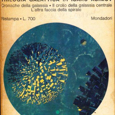 Isaac Asimov. Trilogia Galattica di Isaac Asimov