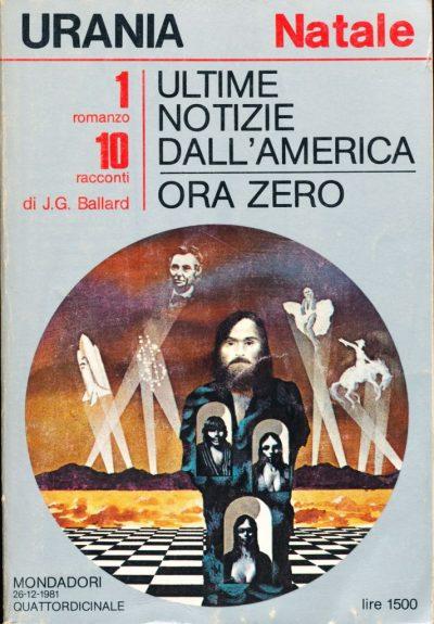 J.G. Ballard. Ultime notizie dall'America / Ora Zero