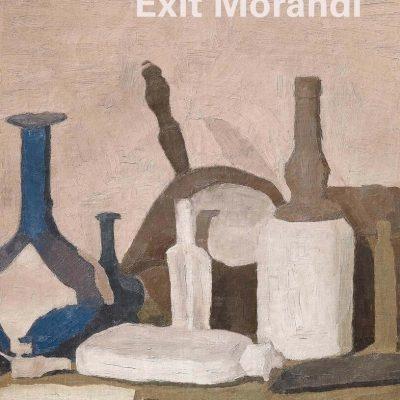 Exit Morandi - Catalogo della mostra al Museo Novecento di Firenze