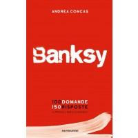 Banksy. 100 domande 150 risposte. Il primo libro chatbot
