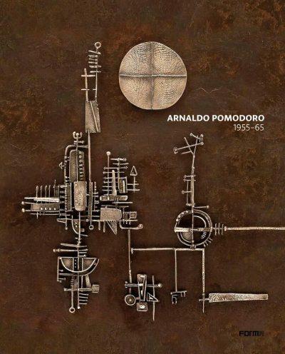Arnaldo Pomodoro 1956-65. Ediz. italiana e inglese