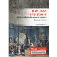 """Il museo nella storia. Dallo """"studiolo"""" alla raccolta pubblica. Ediz. Mylab"""