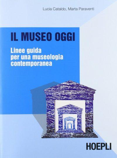 Il museo oggi - Linee guida per una museologia contemporanea