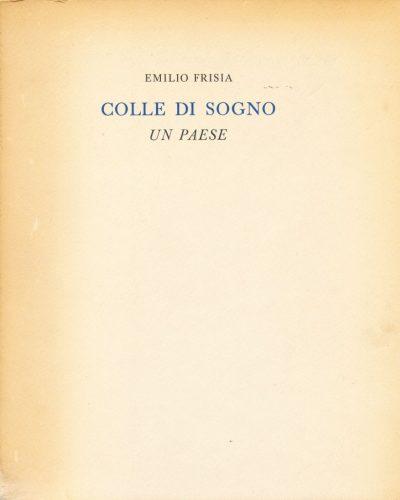 Emilio Frisia. Colle di Sogno. Un paese