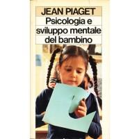 Jean Piaget. Psicologia e sviluppo mentale del bambino