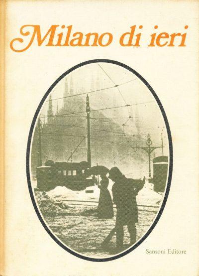 Giovanni Titta Rosa. Milano di ieri