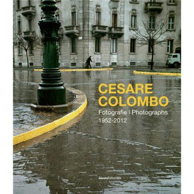 Cesare Colombo. Fotografie 1952- 2012