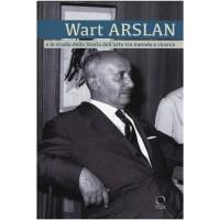 Wart Arslan e lo studiodella Storia dell'artetra metodo e ricerca