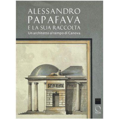 Alessandro Papafava e la sua raccolta. Un architetto al tempo di Canova