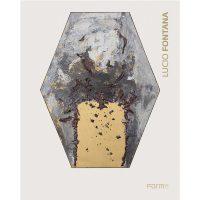 Lucio Fontana. Catalogo della mostra (Londra, 8 ottobre-5 dicembre 2015)