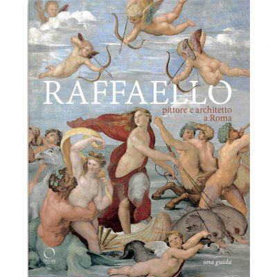 Raffaello Pittore e Architetto a Roma. Itinerari