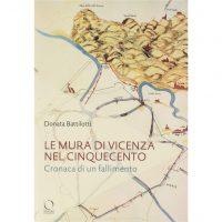 """""""Le mura di Vicenza nel Cinquecento. Cronaca di un fallimento"""" di Donata Battilotti"""