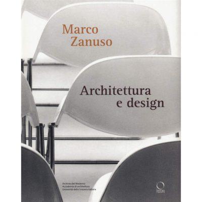 Marco Zanuso. Architettura e design