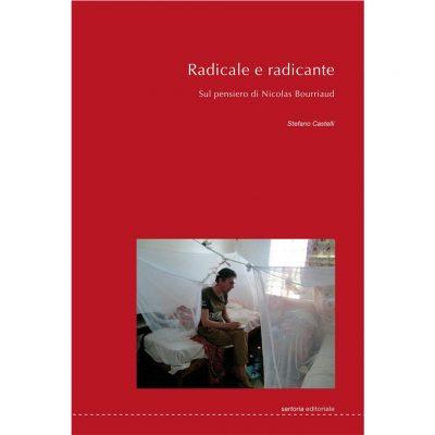 Radicale e radicante. Sul pensiero di Nicolas Bourriaud