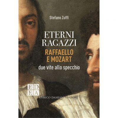 """""""Eterni ragazzi. Raffaello e Mozart: due vite allo specchio"""" di Stefano Zuffi"""