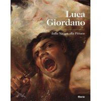 Luca Giordano. Dalla natura alla pittura. Catalogo della mostra (Napoli, 8 ottobre 2020-10 gennaio 2021)