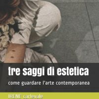 Tre saggi di estetica: come guardare l'Arte Contemporanea
