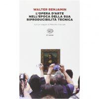 Walter Benjamin - L'opera d'arte nell'epoca della sua riproducibilità tecnica