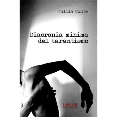 Tullia Conte. Diacronia minima del tarantismo - Fotografie di Francesca Grispello