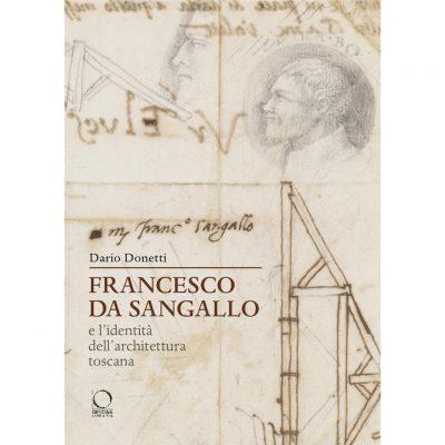 Francesco da Sangallo e l'identità dell'architettura toscana