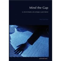 Mind the Gap: La vita tra bioarte, arte ecologica e post internet