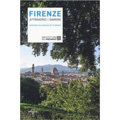 Firenze attraverso i giardini. Discover the gardens in Florence