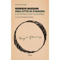 Giorgio Bassani. Una città di pianura e altri racconti giovanili