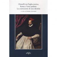 I Bonelli tra Puglia storica, Roma e l'area padana. La costruzione di un'identità