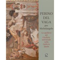 Perino Del Vaga per Michelangelo. La Spalliera del Giudizio Universale nella Galleria Spada