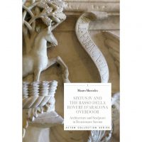 Sixtus IV and the Basso Della Rovere d'Aragona Overdoor. Architecture and Sculpture in Renaissance Savona
