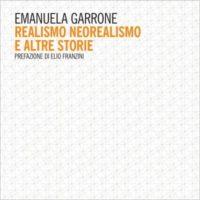 Libro: Emanuela Garrone. Realismo neorealismo e altre storie