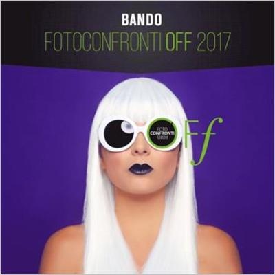 Bando di partecipazione per FotoConfronti Off 2017