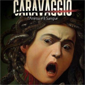 Caravaggio - l'Anima e il Sangue, il Film (Replica)