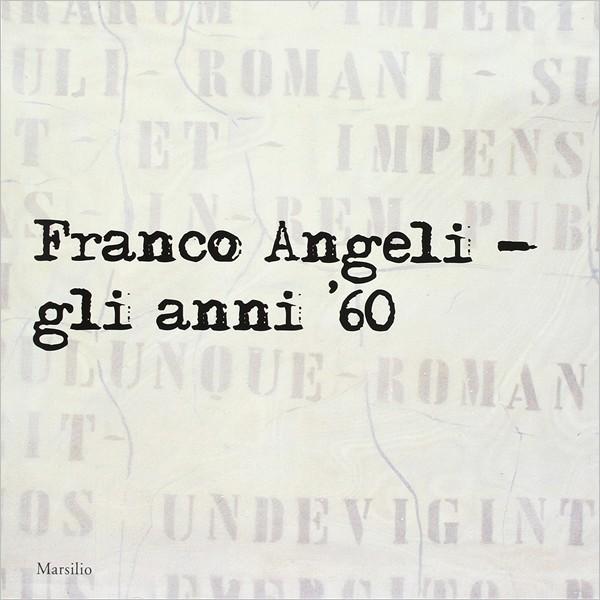"""Presentazione Monografia: """"Franco Angeli. Gli Anni '60"""""""