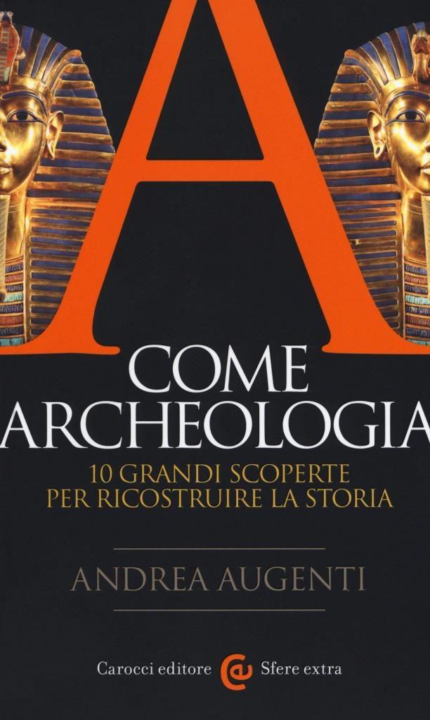 """""""A come Archeologia"""" di Andrea Augenti"""