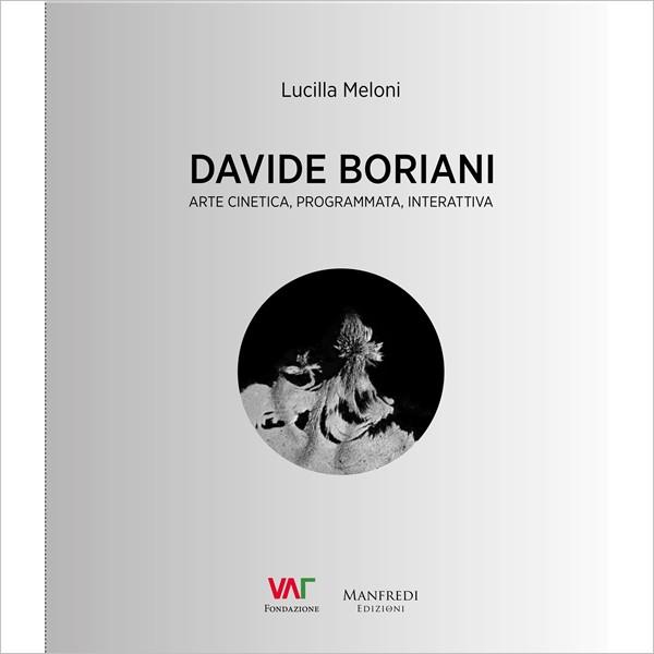 """Presentazione: """"Davide Boriani. Arte cinetica, programmata, interattiva"""""""