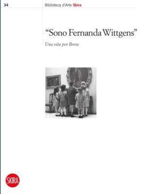 Sono Fernanda Wittgens - Una vita per Brera