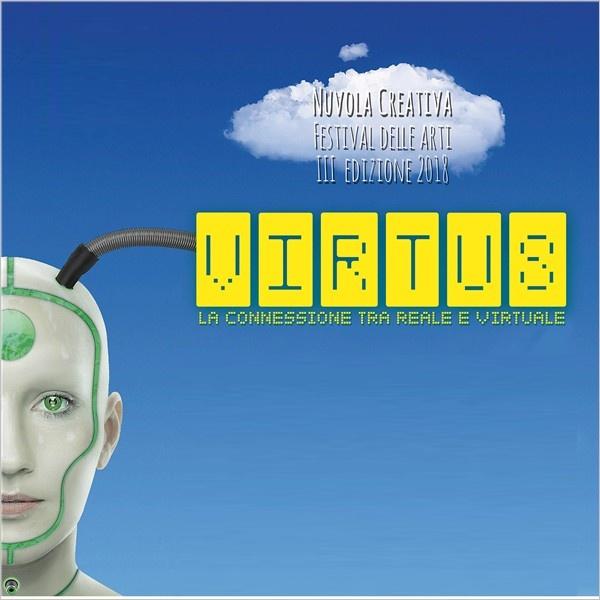 Nuvola Creativa Festival delle Arti. Virtus - La connessione tra reale e virtuale