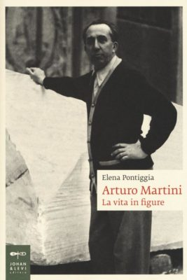 """Presentazione: """"Arturo Martini. La vita in figure"""" di Elena Pontiggia"""