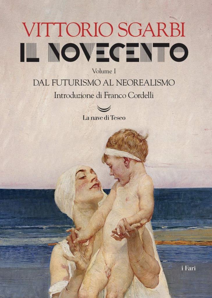 """Presentazione: """"Il Novecento. Dal Futurismo al Neorealismo"""" di Vittorio Sgarbi"""