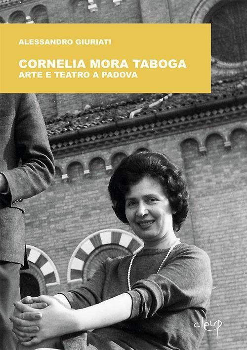 Presentazione: Cornelia Mora Taboga. Arte e teatro a Padova