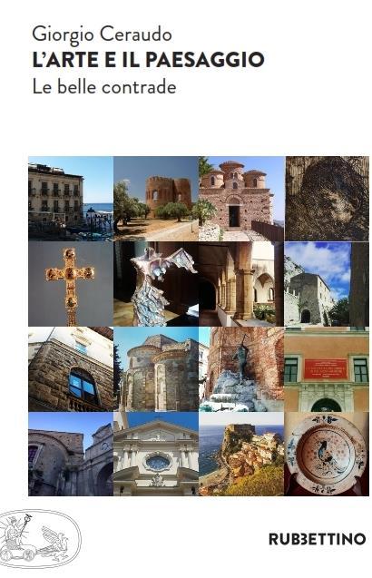 """Presentazione: """"L'Arte e il paesaggio. Le belle contrade"""" di Giorgio Ceraudo"""